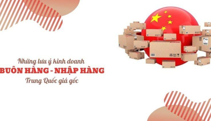 Những lưu ý khi kinh doanh buôn hàng Trung Quốc