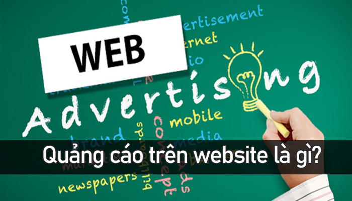 Quảng cáo trên website là gì? Các hình thức quảng cáo trên website phổ biến
